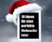 10 Ideen für die perfekte Weihnachtsfeier 2013